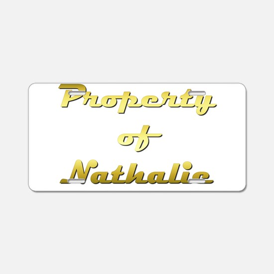 Property Of Nathalie Female Aluminum License Plate