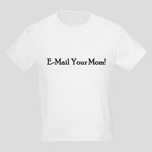 E-Mail Your Mom! Kids T-Shirt