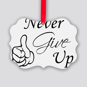Never Give Up T-Shirt Picture Ornament