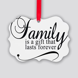 Family is a gift that lasts forev Picture Ornament