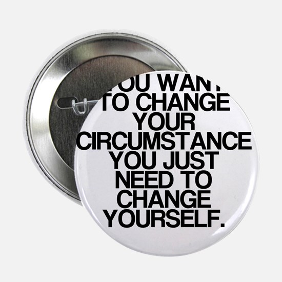 "Inspiring, Change Yourself, 2.25"" Button"