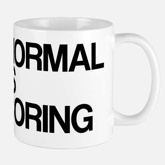 Normal is Boring Mug