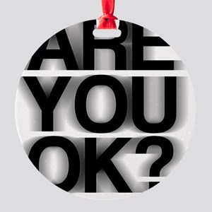 Are You OK? Funny, fuzzy Round Ornament