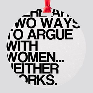 Arguing with women Round Ornament