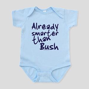 Already Smarter Than Bush Infant Bodysuit