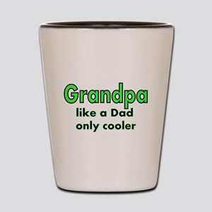 Grandpa like a Dad only Cooler Shot Glass