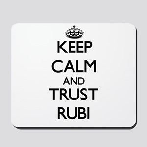 Keep Calm and trust Rubi Mousepad