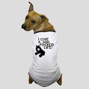 Jammer - Jam Packed Life Dog T-Shirt