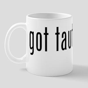 Got Tautology? Mug