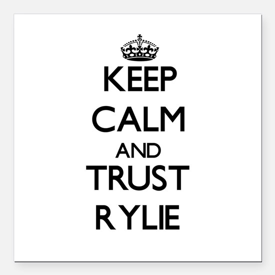 """Keep Calm and trust Rylie Square Car Magnet 3"""" x 3"""