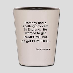 Pompous Romney Shot Glass