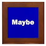 Maybe Framed Tile