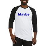 Maybe Baseball Jersey