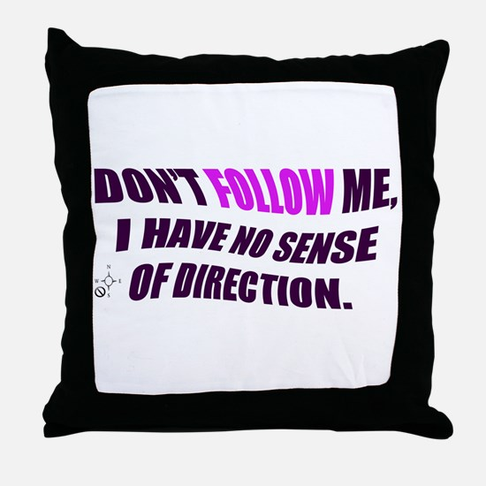 DON'T FOLLOW ME Throw Pillow