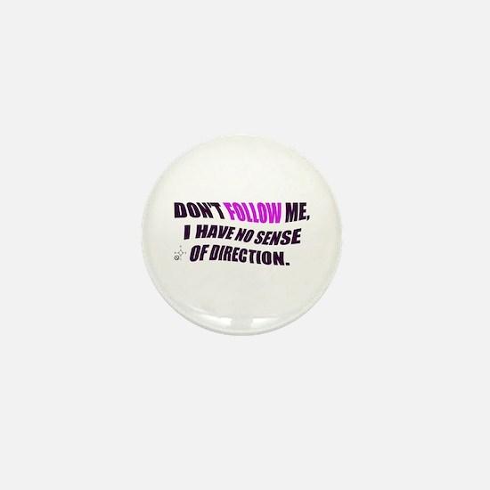 DON'T FOLLOW ME Mini Button