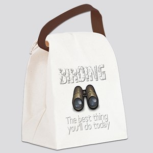 Birding: The Best Thing Youll Do  Canvas Lunch Bag