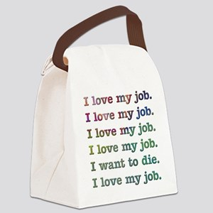 I love my job Canvas Lunch Bag
