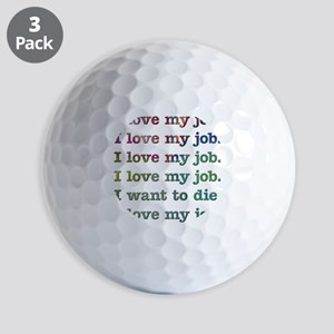 I love my job Golf Balls