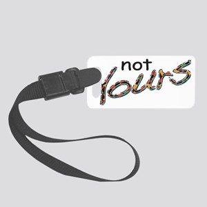 Not Yours Small Luggage Tag