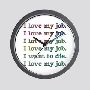 I love my job Wall Clock
