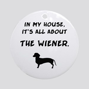 wiener in my house Ornament (Round)