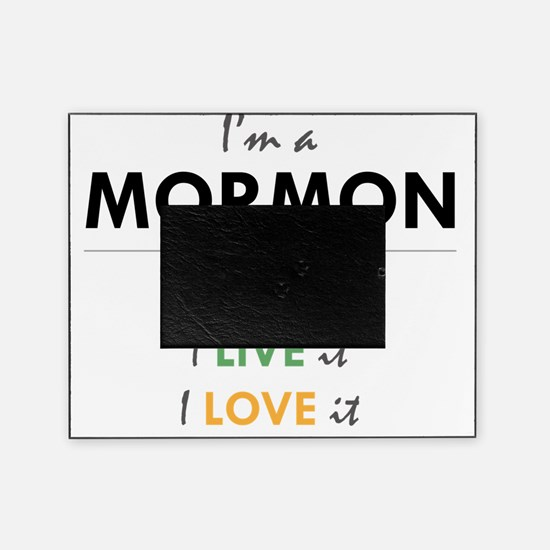 I'm a Mormon: I know it, I live it,  Picture Frame