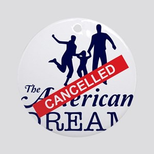 The American Dream (Cancelled) Round Ornament