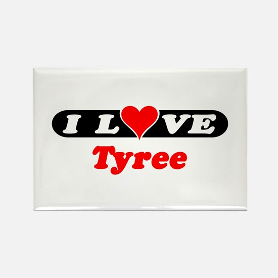 I Love Tyree Rectangle Magnet