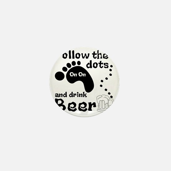 Follow The Dots And Drink Beer Mini Button