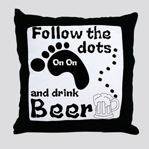 Follow The Dots And Drink Beer Throw Pillow