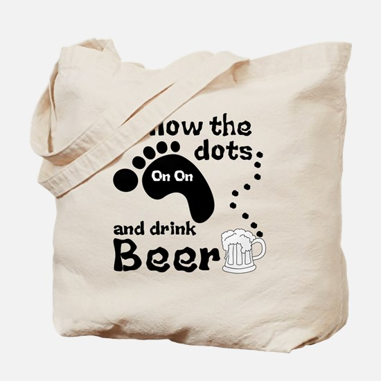 Follow The Dots And Drink Beer Tote Bag