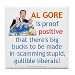 Al Gore & Gullible Libs Tile Coaster