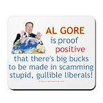 Al Gore & Gullible Libs Mousepad