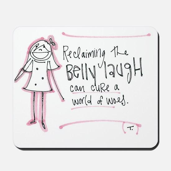 Belly Laugh Mousepad
