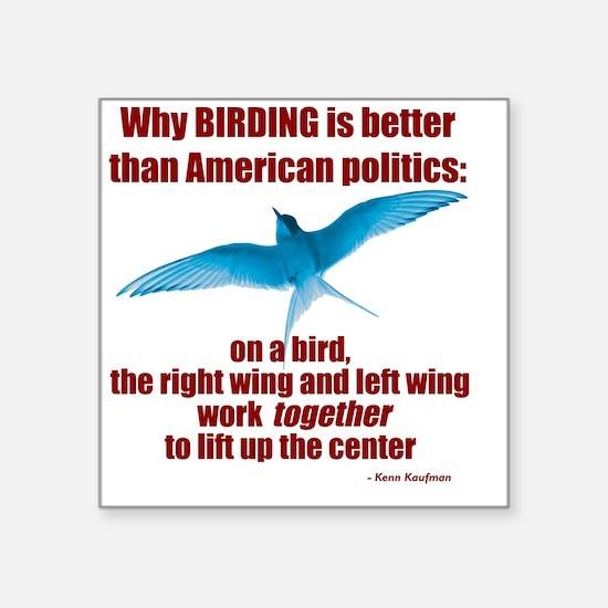 "Birding vs. Politics Square Sticker 3"" x 3"""