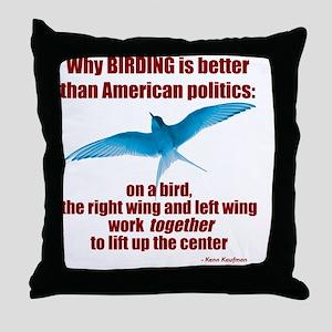 Birding vs. Politics Throw Pillow
