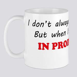 I do it in production Mug