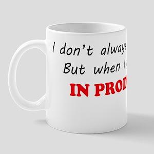 I do it in production Mug