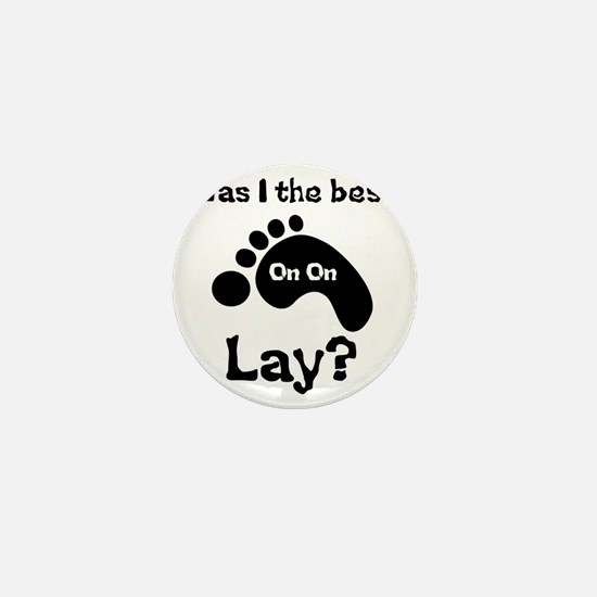 Was I The Best lay? Mini Button