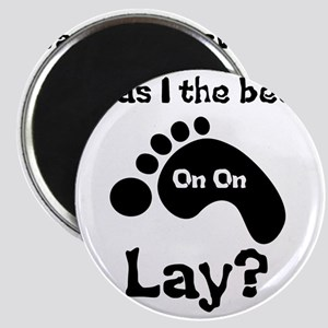 Was I The Best lay? Magnet
