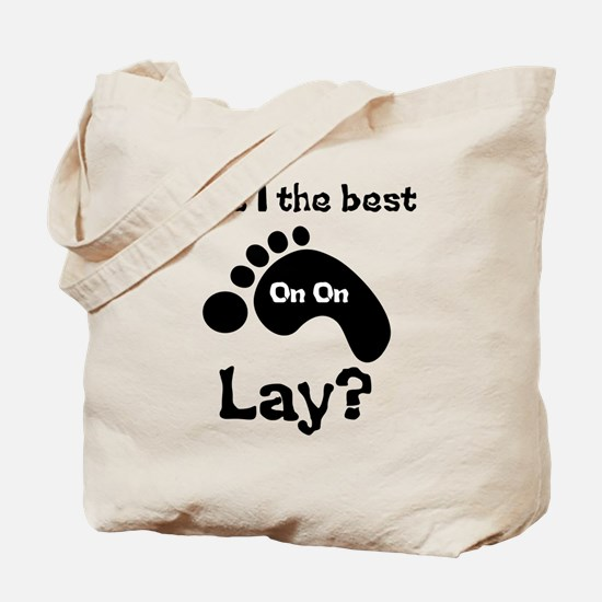 Was I The Best lay? Tote Bag