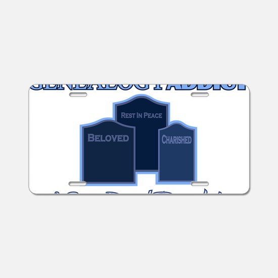 Genealogy Addict Aluminum License Plate