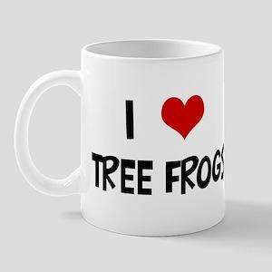 I Love Tree Frogs Mug