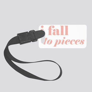 I fall to pieces... Small Luggage Tag