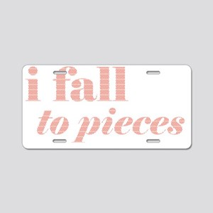 I fall to pieces... Aluminum License Plate
