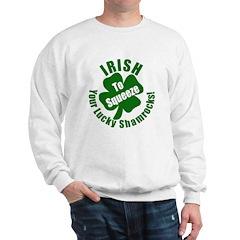IRISH to Squeeze Your Shamrocks Sweatshirt