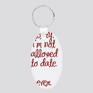 Not Allowed to Date Aluminum Oval Keychain