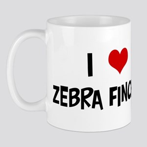 I Love Zebra Finches Mug