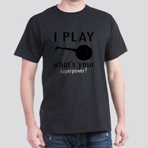 I play Banjo Dark T-Shirt