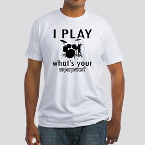 I play Drums Fitted T-Shirt